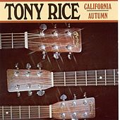 Play & Download California Autumn by Tony Rice | Napster
