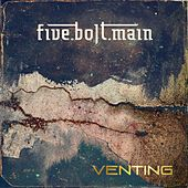 Play & Download Venting by Five Bolt Main | Napster