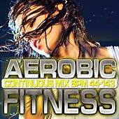Play & Download Aerobic Fitness: BPM 44 – 143 by Chacra Music | Napster