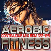 Play & Download Aerobic Fitness: BPM 122 – 128 by Chacra Music | Napster