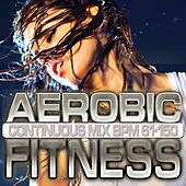 Play & Download Aerobic Fitness: BPM 61 - 150 by Chacra Music | Napster