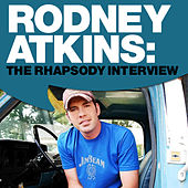 Rodney Atkins: The Rhapsody Interview by Rodney Atkins