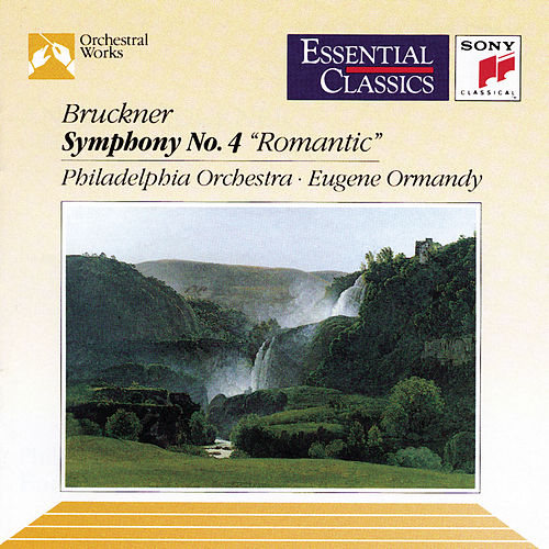 Play & Download Bruckner: Symphony No. 4 in E-flat Major 'Romantic' by Philadelphia Orchestra | Napster