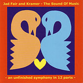 The Sound Of Music: An Unfinished Symphony In 12 Parts by Jad Fair