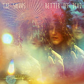 Better Off Dead by The Shivas