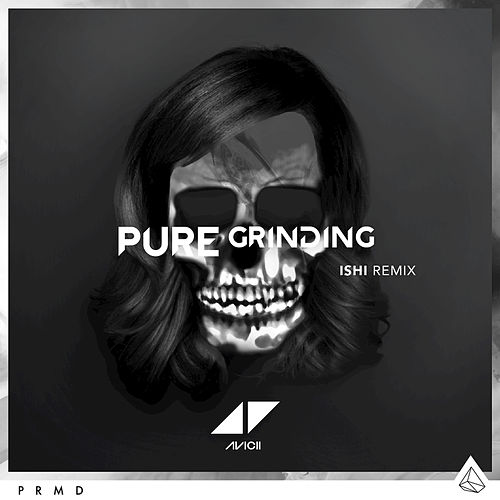Play & Download Pure Grinding by Avicii | Napster