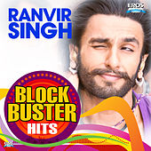 Play & Download Ranveer Singh - Blockbuster Hits by Various Artists | Napster
