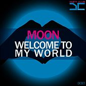Play & Download Welcome to my world by Moon | Napster