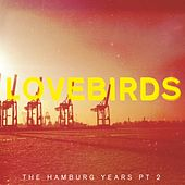 Play & Download The Hamburg Years EP, Pt. 2 by Lovebirds | Napster
