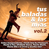 Tus Baladas y las Mias, Vol. 2 by Various Artists