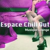 Play & Download Espace Chill Out: Musique d'Ambiance, Musique de Fond avec by Various Artists | Napster