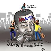 Play & Download Aba Blabla (feat. Bic & Gardy Girault) by J Perry | Napster