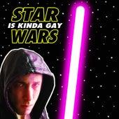 Star Wars Is Kinda Gay by Rucka Rucka Ali