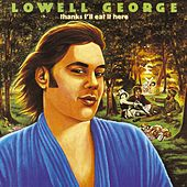 Thanks I'll Eat It Here by Lowell George
