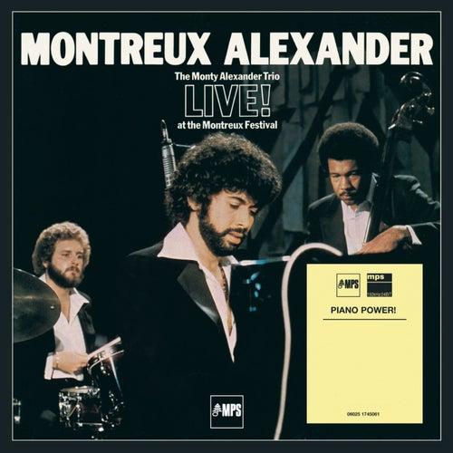 Montreux Alexander - The Monty Alexander Trio Live at the Montreux Festival by Monty Alexander