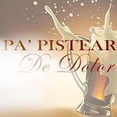 Play & Download Pa' pistear De Dolor by Various Artists | Napster