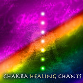 Play & Download Chakra Healing Chants - Stress Relief Healing Music for Third Eye Meditations and Solar Plexus Balancing by Chakra Meditation Specialists | Napster