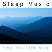 Play & Download Sleep Music: Songs for REM Sleeping Lucid Dreaming by Sleep Music Academy | Napster