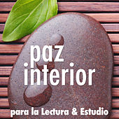 Paz Interior - Sonidos de Música New Age para la Lectura & Estudio by Various Artists