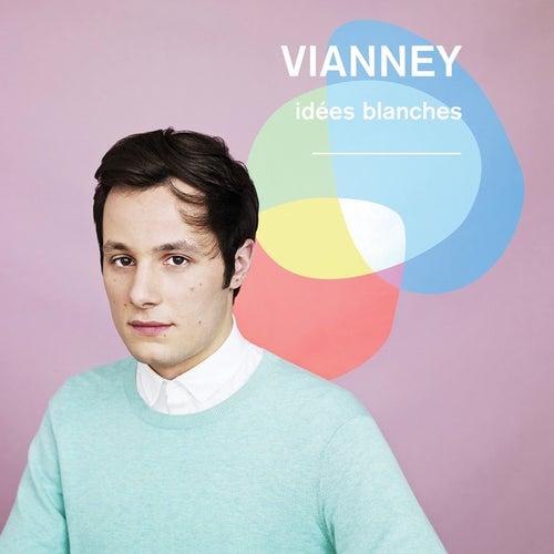 Idées blanches (Nouvelle édition) de Vianney