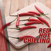 Play & Download Red Hot Chilling - EP by Various Artists | Napster
