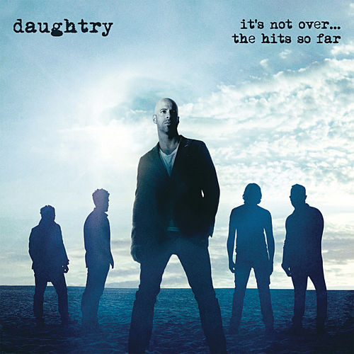 Play & Download It's Not Over....The Hits So Far by Daughtry | Napster