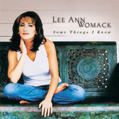 Play & Download Some Things I Know by Lee Ann Womack | Napster