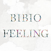 Play & Download Feeling by Bibio | Napster