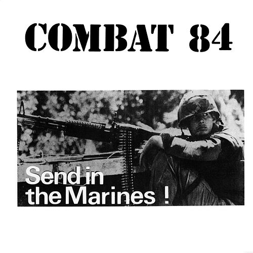 Send In the Marines! by Combat 84