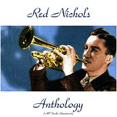 Red Nichols Anthology (All Tracks Remastered) by Red Nichols