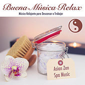 Play & Download Buena Música Relax: Música para Descansar Relajante para Trabajar by Various Artists | Napster