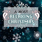 Play & Download A Most Relaxing Christmas - Traditional Piano Xmas Songs for the Holidays, Instrumental Christian Music for Family by Various Artists | Napster