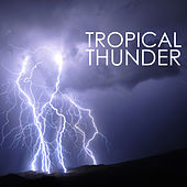 Tropical Thunder - New Age Music with Nature Sounds of Rain and Thunderstorm Sounds by Nature Sounds Nature Music