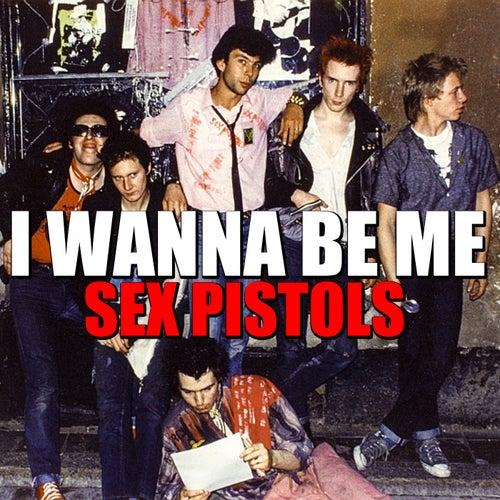 I Wanna Be Me de Sex Pistols