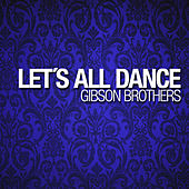 Let´s All Dance by Gibson Brothers
