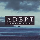 Play & Download Carry the Weight by Adept (Metal) | Napster