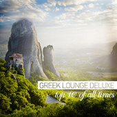 Greek Lounge Deluxe: Top 10 of All Times by Various Artists