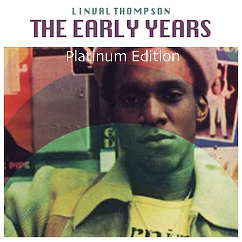The Early Years (Platinum Edition) by Linval Thompson