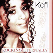 Play & Download Rocking Eternally by Kofi | Napster