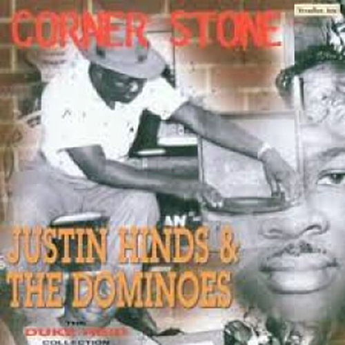 Play & Download Corner Stone by Justin Hinds & The Dominoes | Napster