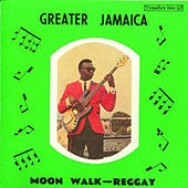 Greater Jamaica - Moon Walk Regay by Various Artists