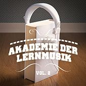 Akademie der Lernmusik, Vol. 2 (A Mix of Chill Out, Classical, Electro, Latin Music and Jazz to Help You Focus and Study) by Various Artists