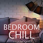 Play & Download Bedroom Chill, Vol. 3 (Best Of Electronica & Ambient) by Various Artists | Napster