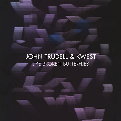 Like Broken Butterflies by John Trudell
