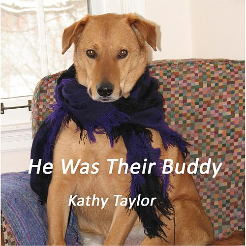 He Was Their Buddy by Kathy Taylor