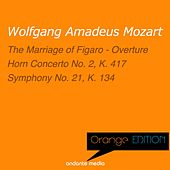 Orange Edition - Mozart: The Marriage of Figaro - Overture & Symphony No. 21, K. 134 by Various Artists