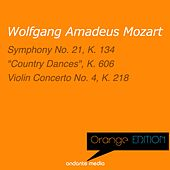 Orange Edition - Mozart: Symphony No. 21, K. 134 & Violin Concerto No. 4, K. 218 by Various Artists