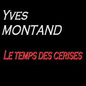 Le temps des cerises von Yves Montand
