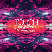 Slowments by Touch Sensitive
