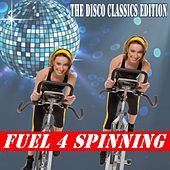Fuel 4 Spinning (The Disco Classic Edition) & DJ Mix (Spinning the Best Music in the Mix) by Various Artists
